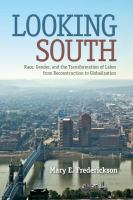 Cover image for Looking south race, gender, and the transformation of labor from reconstruction to globalization