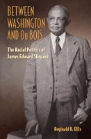 Cover image for Between Washington and Du Bois The Racial Politics of James Edward Shepard