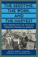 Cover image for The Seedtime, the Work, and the Harvest New Perspectives on the Black Freedom Struggle in America