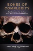 Cover image for Bones of Complexity : Bioarchaeological Case Studies of Social Organization and Skeletal Biology