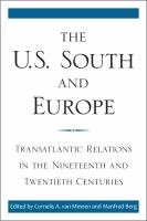 Cover image for The U.S. South and Europe Transatlantic Relations in the Nineteenth and Twentieth Centuries