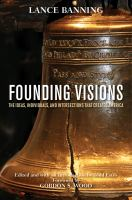 Cover image for Founding Visions The Ideas, Individuals, and Intersections that Created America