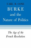Cover image for Burke and the Nature of Politics The Age of the French Revolution / The age of the French Revolution