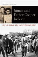 Cover image for James and Esther Cooper Jackson Love and Courage in the Black Freedom Movement