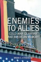 Cover image for Enemies to Allies Cold War Germany and American Memory