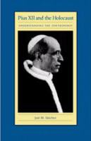 Cover image for Pius XII and the Holocaust Understanding the Controversy