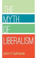 Cover image for The myth of liberalism