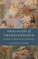 Cover image for Analogies of transcendence an essay on nature, grace, and modernity