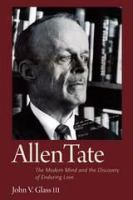 Cover image for Allen Tate the modern mind and the discovery of enduring love