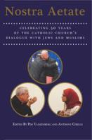 Cover image for Nostra aetate celebrating fifty years of the Catholic Church's dialogue with Jews and Muslims