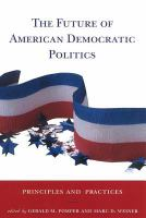 Cover image for The Future of American Democratic Politics Principles and Practices