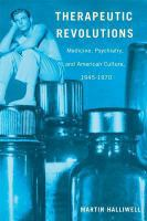 Cover image for Therapeutic Revolutions Medicine, Psychiatry, and American Culture, 1945-1970