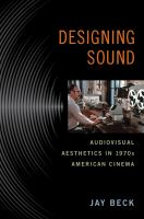 Cover image for Designing sound audiovisual aesthetics in 1970s American cinema