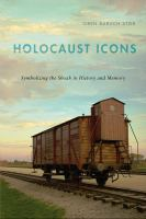 Cover image for Holocaust Icons Symbolizing the Shoah in History and Memory