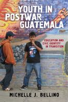 Cover image for Youth in Postwar Guatemala Education and Civic Identity in Transition