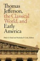 Cover image for Thomas Jefferson, the classical world, and early America