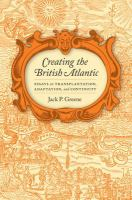 Cover image for Creating the British Atlantic Essays on Transplantation, Adaptation, and Continuity