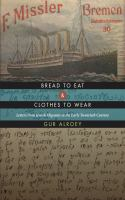 Cover image for Bread to eat and clothes to wear letters from Jewish migrants in the early twentieth century