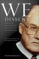 Cover image for We Dissent Talking Back to the Rehnquist Court, Eight Cases That Subverted Civil Liberties and Civil Rights