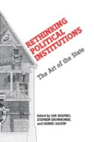 Cover image for Rethinking political institutions : the art of the state
