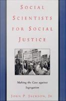 Cover image for Social Scientists for Social Justice Making the Case against Segregation