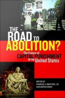 Cover image for The Road to Abolition? The Future of Capital Punishment in the United States