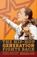 Cover image for The hip-hop generation fights back youth, activism, and post-civil rights politics