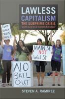 Cover image for Lawless capitalism the subprime crisis and the case for an economic rule of law