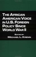 Cover image for The African American voice in U.S. foreign policy since World War II