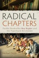 Cover image for Radical chapters pacifist bookseller Roy Kepler and the paperback revolution