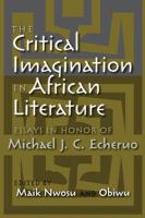 Cover image for The critical imagination in African literature essays in honor of Michael J.C. Echeruo