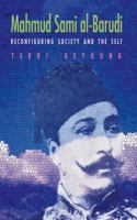 Cover image for Mahmud Sami Al-barudi reconfiguring society and the self