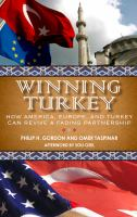 Cover image for Winning Turkey How America, Europe, and Turkey Can Revive a Fading Partnership