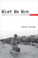 Cover image for What We Won America's Secret War in Afghanistan, 1979–89