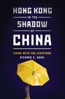 Cover image for Hong Kong in the Shadow of China Living with the Leviathan