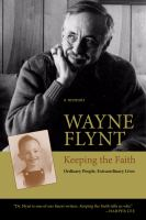 Cover image for Keeping the faith ordinary people, extraordinary lives : a memoir