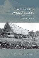 Cover image for The Battle over Peleliu Islander, Japanese, and American Memories of War