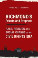 Cover image for Richmond's Priests and Prophets Race, Religion, and Social Change in the Civil Rights Era