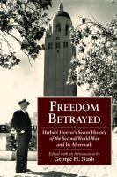 Cover image for Freedom betrayed : Herbert Hoover's secret history of the Second World War and its aftermath