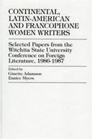 Cover image for Continental, Latin-American, and francophone women writers : selected papers from the Wichita State University Conference on Foreign Literature