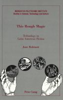 Cover image for This rough magic : technology in Latin American fiction