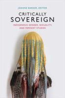 Cover image for Critically sovereign : indigenous gender, sexuality, and feminist studies