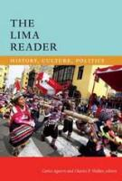 Cover image for The Lima reader : history, culture, politics