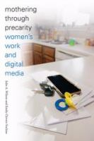 Cover image for Mothering through precarity : women's work and digital media