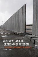 Cover image for Movement and the ordering of freedom : on liberal governances of mobility