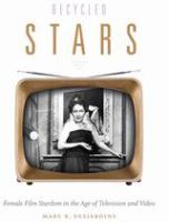 Cover image for Recycled stars : female film stardom in the age of television and video