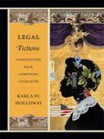 Cover image for Legal fictions constituting race, composing literature