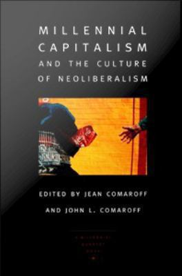 Cover image for Millennial capitalism and the culture of neoliberalism