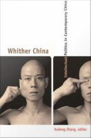 Cover image for Whither China? intellectual politics in contemporary China