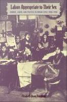 Cover image for Labors appropriate to their sex gender, labor, and politics in urban Chile, 1900-1930